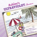 SUNCARE PRIMER: ASHLEY'S ULTRAVIOLET ADVENTURES