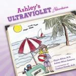 SUNCARE PRIMER: ASHLEY'S ULTRAVIOLET ADVENTURES