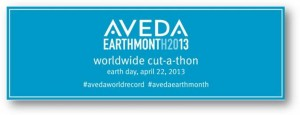 Aveda for Earth Month Global Cut a Thon