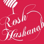 ROSH HASHANAH: A GOOD AND SWEET NEW YEAR