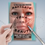 YOU MUST READ THIS BOOK BEFORE SEEING A PLASTIC SURGEON